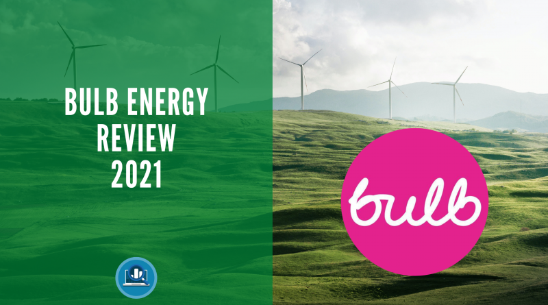 Bulb Energy Review 2021 Blog Post