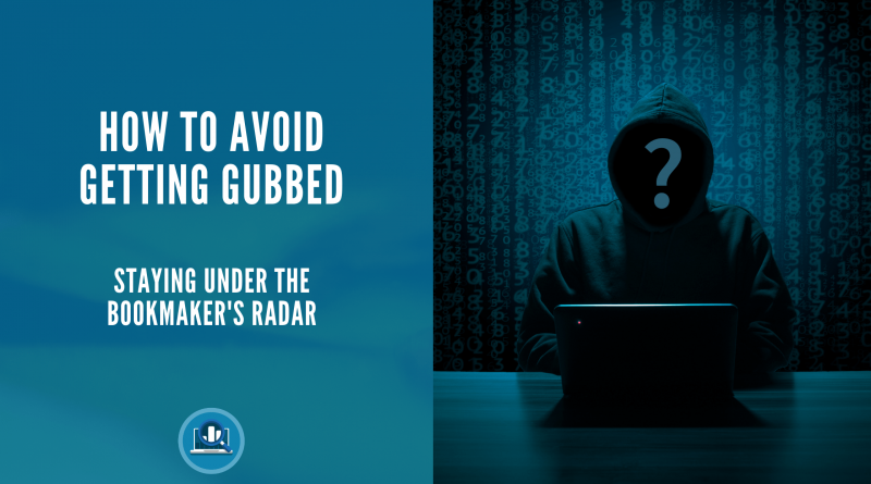 How to avoid getting gubbed blog
